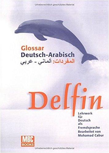 9783195716017: Delfin. Glossar Deutsch - Arabisch: Lehrwerk für Deutsch als Fremdsprache