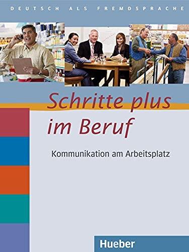 9783195717045: Schritte plus im Beruf. Übungsbuch mit Audio-CD: Kommunikation am Arbeitsplatz zu Schritte plus Band 2-6. Deutsch als Fremdsprache