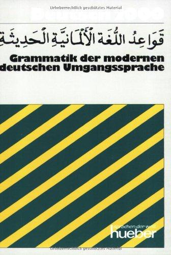 9783196111804: Deutsch 2000, Grammatiken, Grammatik der modernen deutschen Umgangssprache (Arabisch)