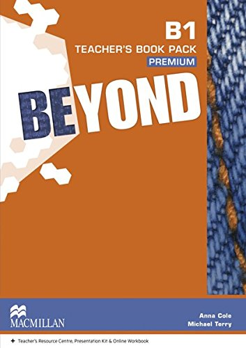 Beyond B1. Teacher's Pack Premium with Class: Robert Campbell