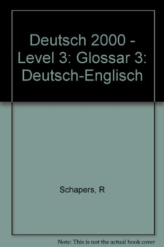 Deutsch 2000, Level 3: Glossar Deutsch-Englisch (German: Schapers, R, Luscher,