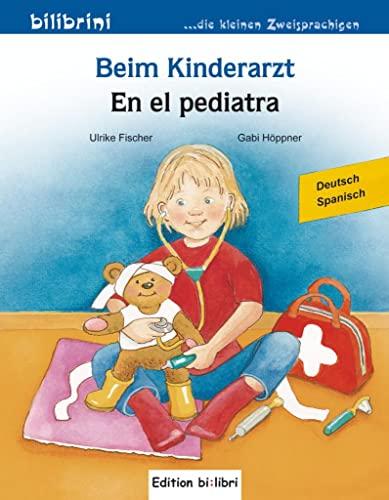 9783196295962: Beim Kinderarzt. Deutsch-Spanisch: Kinderbuch Deutsch-Spanisch mit Wort-Bild-Leiste auf jeder Seite