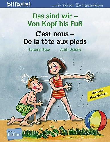 Das sind wir - Von Kopf bis Fuß. Kinderbuch Deutsch-Französisch: B�se, Susanne; Achim ...