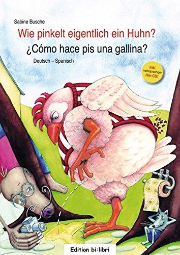 9783196595949: Wie pinkelt eigentlich ein Huhn? Kinderbuch Deutsch-Spanisch