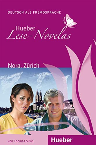 Hueber Lese-Novelas: Nora, Zurich - Leseheft (Paperback): Thomas Silvin