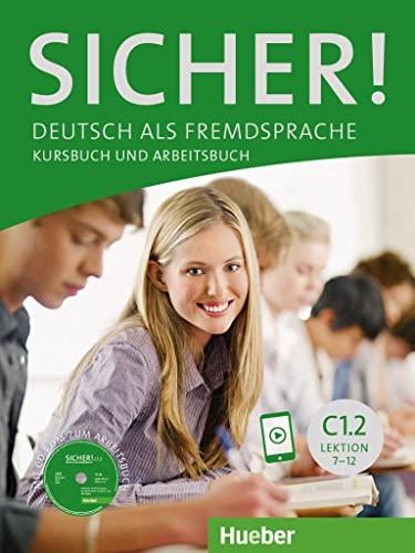 9783197012087: Sicher! in Teilbanden: Kurs- und Arbeitsbuch C1 Lektion 7-12 mit CD-Rom zum Ar