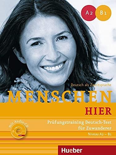 9783197419039: Menschen hier. Prüfungstraining Deutsch-Test für Zuwanderer mit Audio-CD: Niveau A2 - B1. Deutsch als Zweitsprache