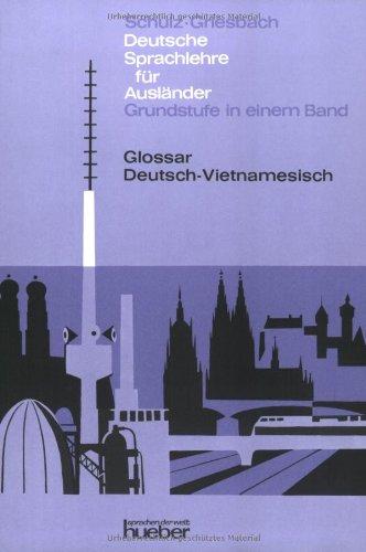 9783197610061: Deutsche Sprachlehre für Ausländer, Grundstufe in 1 Bd., Glossar Deutsch-Vietnamesisch