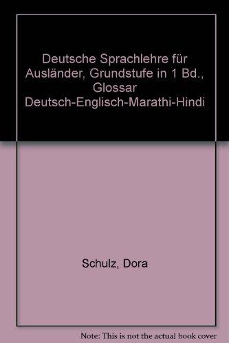 9783197710068: Deutsche Sprachlehre für Ausländer, Grundstufe in 1 Bd., Glossar Deutsch-Englisch-Marathi-Hindi
