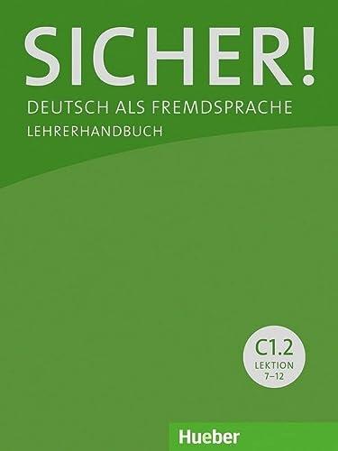 Sicher! in Teilbanden: Lehrerhandbuch C1.2 (Paperback): Frauke van der