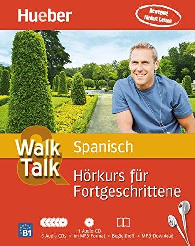 9783198095751: Walk & Talk Spanisch Hörkurs für Fortgeschrittene: 5 Audio-CDs + 1 MP3-CD + Begleitheft