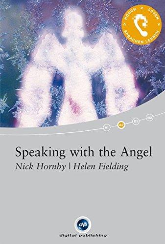 9783198924358: Speaking with the Angel: Das Hörbuch zum Sprachen lernen mit ausgewählten Kurzgeschichten. Niveau A2
