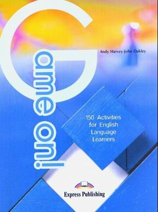 9783199529026: Game On: 150 Activities for English Language Learners (Express ELT Resource Series)