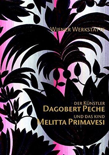 9783200002173: Der Künstler Dagobert Peche und das Kind Melitta Primavesi (Livre en allemand)