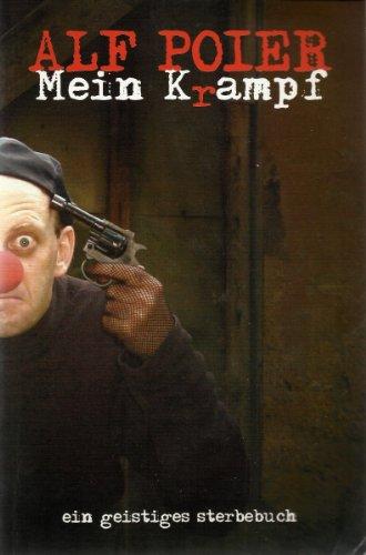 Mein Krampf: Ein geistiges Sterbebuch: Alf Poier