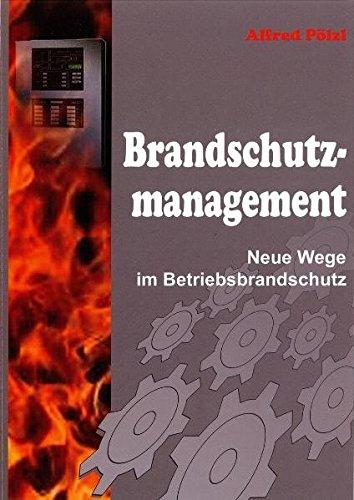 9783200004474: Brandschutzmanagement: Neue Wege des Betriebsbrandschutzes (Livre en allemand)