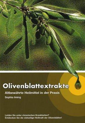 9783200004764: Olivenblattextrakte: Altbewährte Heilmittel in der Praxis
