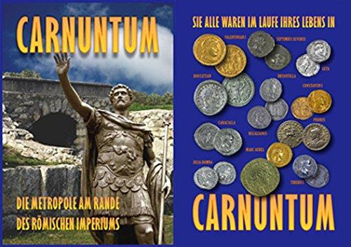 9783200006836: CARNUNTUM : Die Metropole am Rande des römischen Imperiums. Eine Spurensuche in Bad Deutsch Altenburg und Petronell