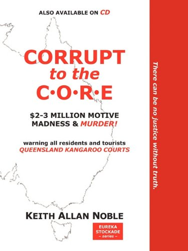CORRUPT TO THE CORE: NOBLE, Keith Allan