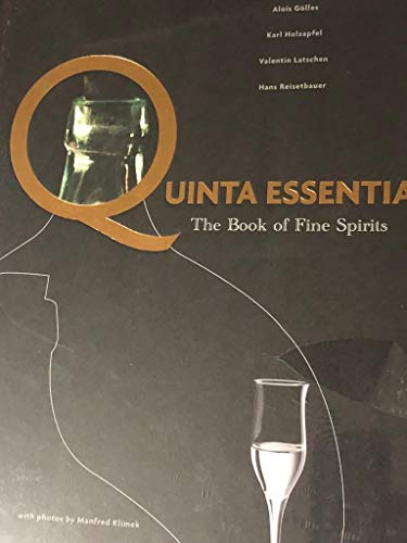 Quinta Essentia: The Book of Fine Spirits: Golles, Alois, Karl