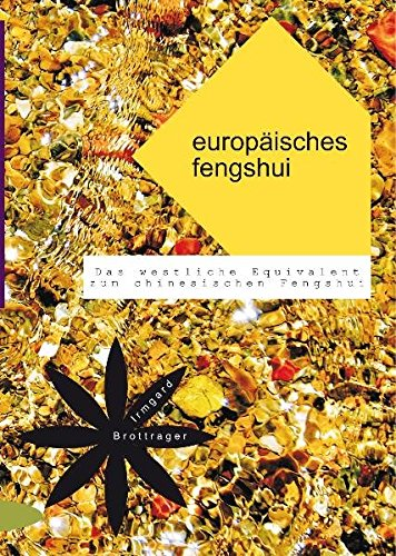 europäisches fengshui: Das westliche Äquivalent zum chinesischen Fengshui [Jul 27, 2010] Brottrager, Irmgard