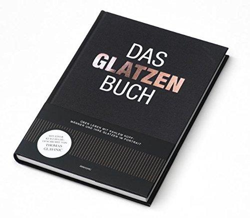 9783200019256: Das Glatzenbuch: Über Leben mit kahlem Kopf: Männer und ihre Glatzen im Portrait