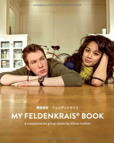 9783200020467: My Feldenkrais Book, a Companion for Group Classes