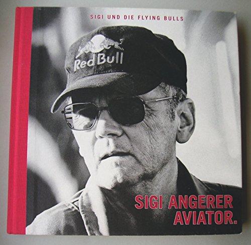 9783200020894: Sigi und die Flying Bulls: Sigi Angerer Aviator