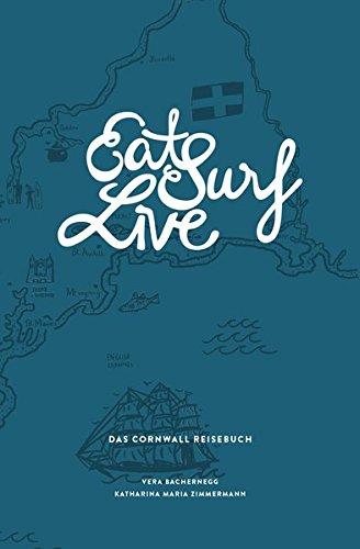 9783200030114: Eat Surf Live: Das Cornwall Reisebuch