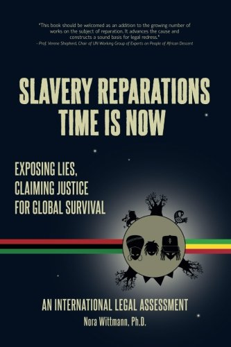 Slavery Reparations Time Is Now : Exposing: Nora Wittmann Ph