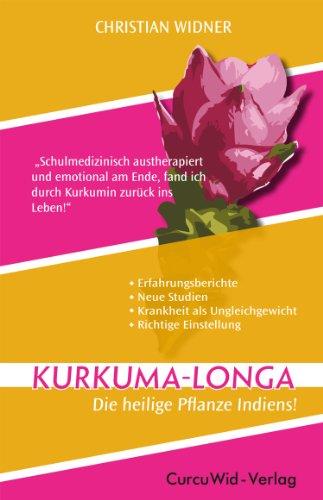 9783200032316: Kurkuma-Longa - Die heilige Pflanze Indiens!: Kurkuma - Heilung und Prävention aus der Natur!