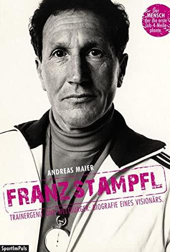 9783200033665: Franz Stampfl: Trainergenie und Weltbürger: Biografie eines Visionärs.