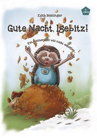 9783200036000: Gute Nacht, Igebitz! Ein kleiner Igel will nicht schlafen? - Das perfekte Kinderbuch zum Einschlafen!