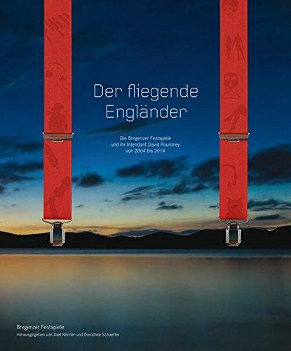 9783200036338: Der fliegende Engländer - Die Bregenzer Festspiele und ihr Intendant David Pountney von 2004 bis 2014