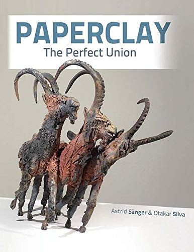 9783200041660: Paperclay, The Perfect Union