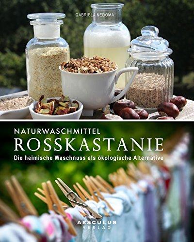 9783200042995: Naturwaschmittel Rosskastanie: Die heimische Waschnuss als ökologische Alternative