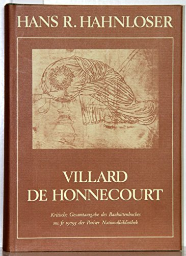 9783201007689: Villard de Honnecourt. Kritische Gesamtausgabe des Bauhüttenbuches