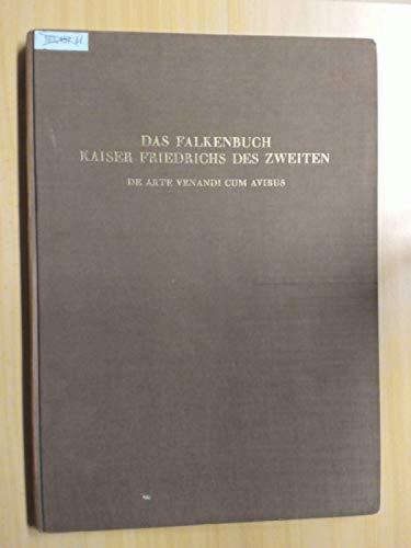 9783201008129: Das Falkenbuch Kaiser Friedrichs des zweiten = De arte venandi cum avibus: Zwölf Faksimile-Drucke aus dem Codex Ms. Palatinns Latinus 1071 der Biblioteca Apostolica vaticana