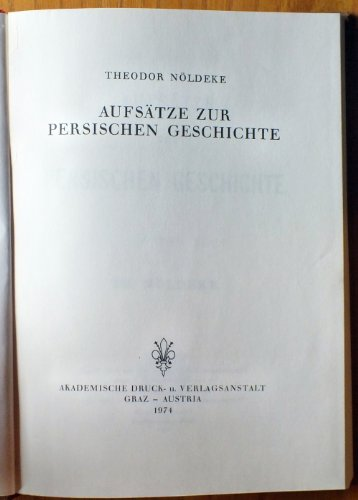 Aufsätze zur persischen Geschichte: Nöldeke, Th.
