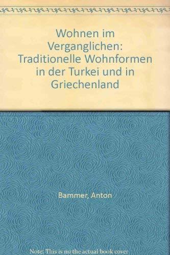 9783201012119: Wohnen im Vergänglichen. Traditionelle Wohnformen in der Türkei und in Griechenland