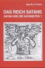 Satan und die Satanisten. Ideengeschichtliche Untersuchungen zur: Frick, Karl R.