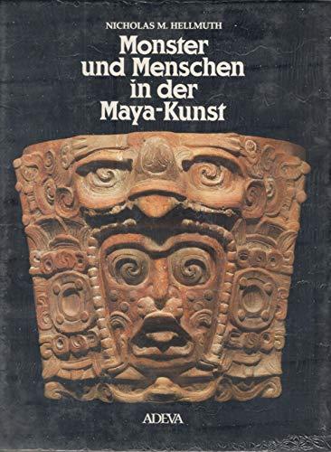 9783201013482: Monster und Menschen in der Maya-Kunst. Eine Ikonographie der alten Religionen Mexikos und Guatemalas