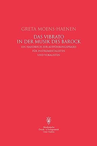 9783201013987: Das Vibrato in der Musik des Barock: Ein Handbuch zur Aufführungspraxis für Instrumentalisten und Vokalisten