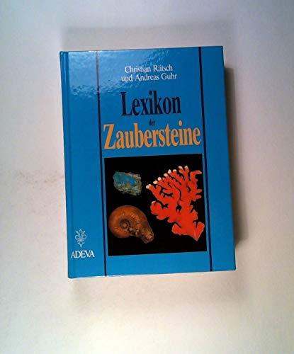 Lexikon der Zaubersteine aus ethnologischer Sicht.: Rätsch, Christian ; Guhr, Andreas