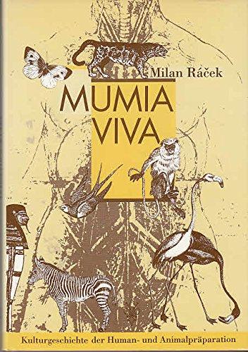 9783201015110: Mumia Viva: Eine Kulturgeschichte der humanen und animalen Präparation (Livre en allemand)
