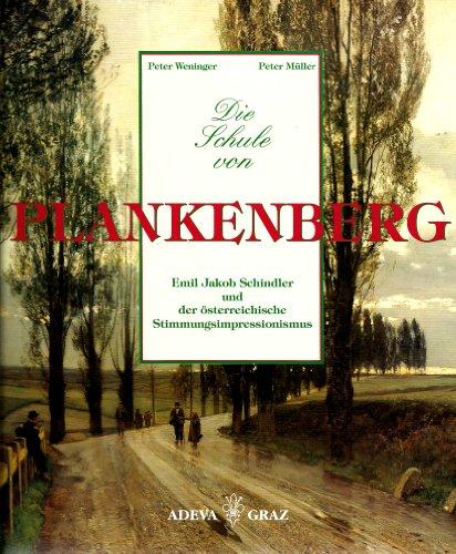 9783201015370: Die Schule von Plankenberg: Emil Jakob Schindler und der österreichische Stimmungsexpressionismus : Niederösterreichisches Landesmuseum (German Edition)