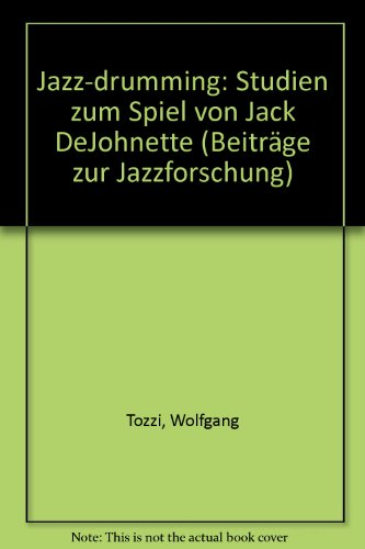 9783201016056: Jazz-Drumming: Studien zum Spiel von Jack DeJohnette (Studies in jazz research) (German Edition)