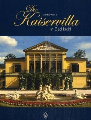 9783201018234: Die Kaiservilla in Bad Ischl.