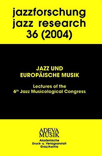 Jazzforschung - Jazz Research / Jazz und Europäische Musik: F Kirschbaumer