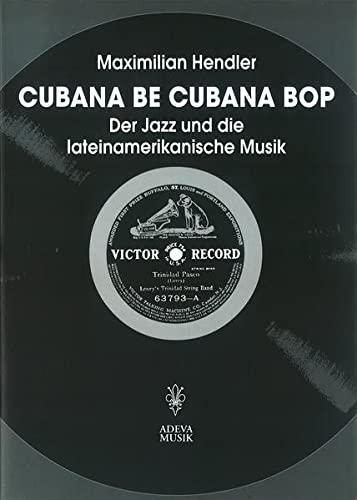 Cubana Be Cubana BOP: Maximilian Hendler